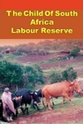 The Child of South Africa's Labour Reserve