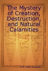 The Mystery of Creation, Destruction, and Natural Calamities