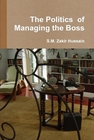 The Politics of Managing the Boss