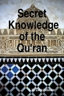 Secret Knowledge of the Qur'an